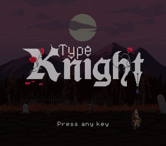 Type Knight (Demo Day 21) 7_12_2018 1_24_56 PM