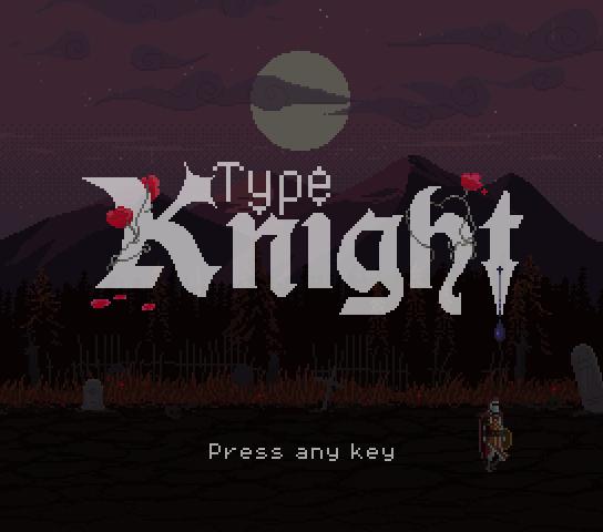 Type Knight (Demo Day 21) 7_12_2018 1_24_56 PM